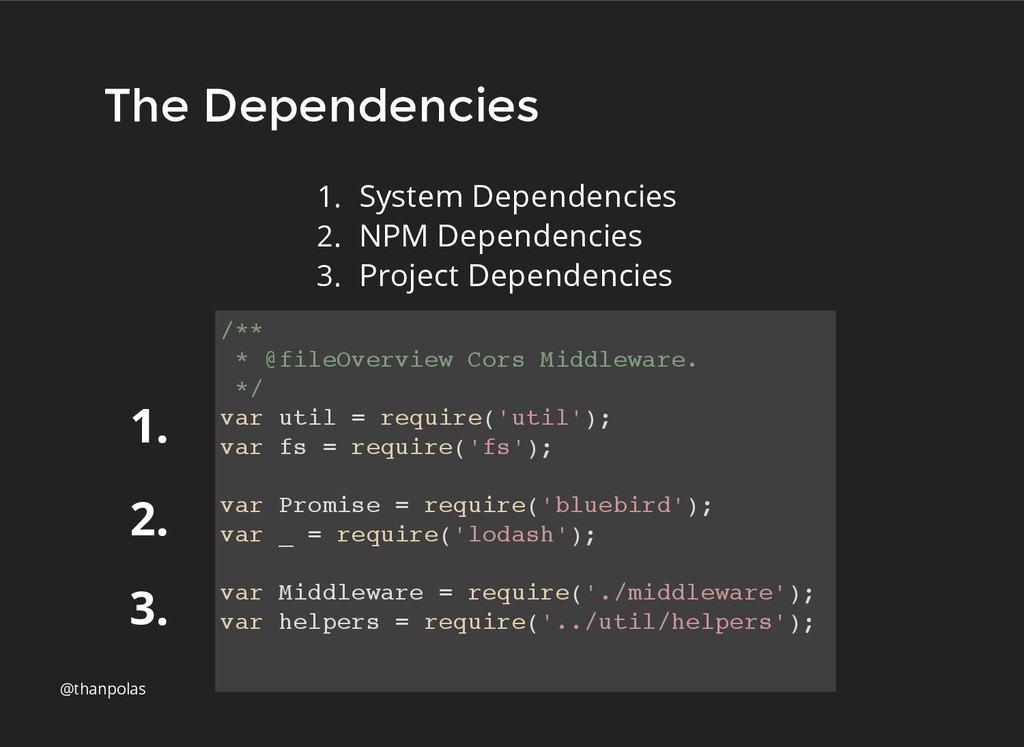 The Dependencies The Dependencies @thanpolas 1....