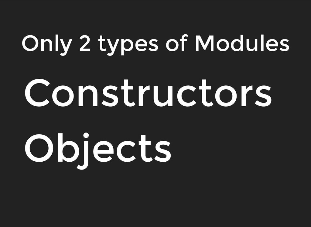 Constructors Constructors Objects Objects Only ...