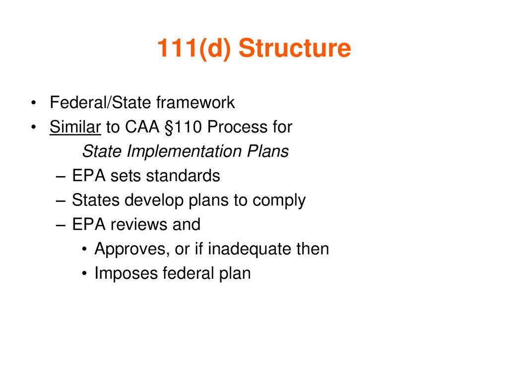 111(d) Structure • Federal/State framework • Si...