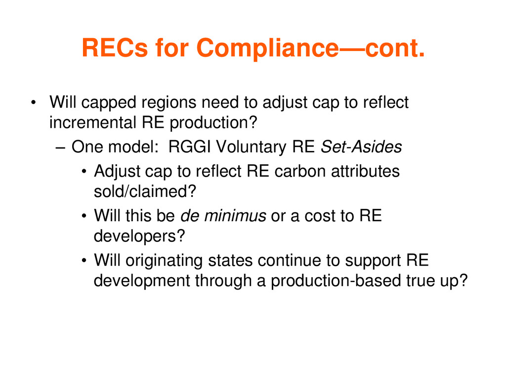 RECs for Compliance—cont. • Will capped regions...