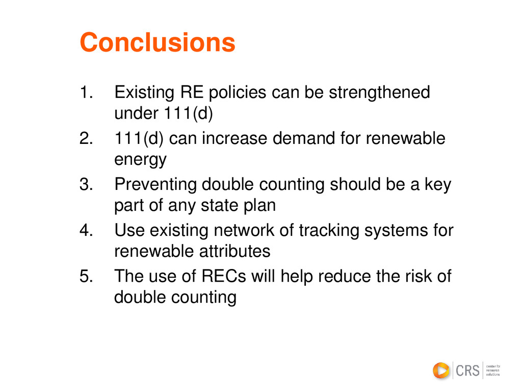 Conclusions 1. Existing RE policies can be stre...