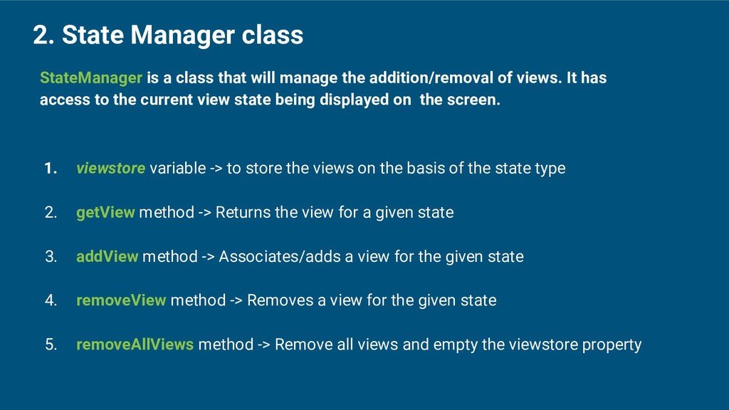 2. State Manager class StateManager is a class ...