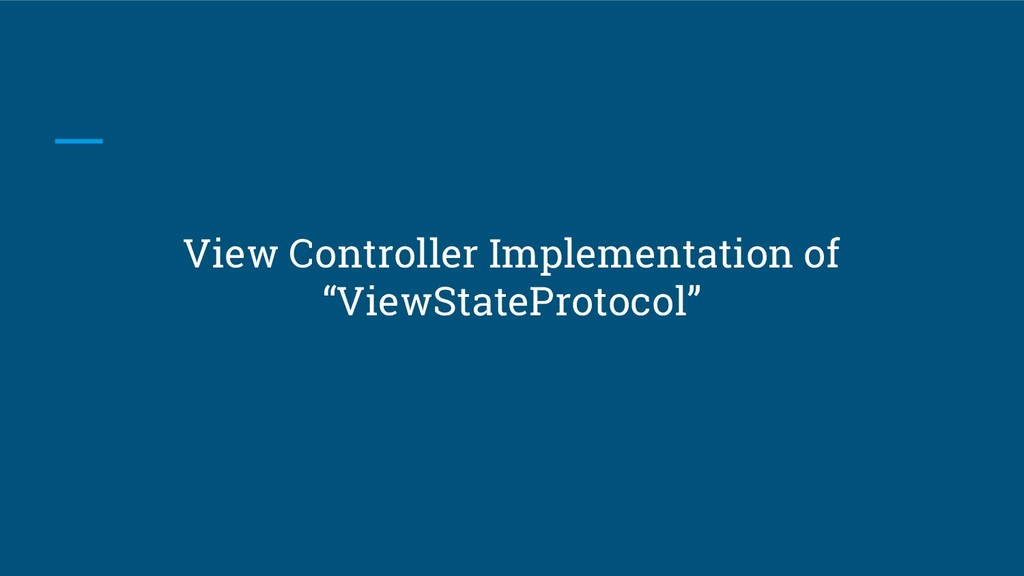 """View Controller Implementation of """"ViewStatePro..."""