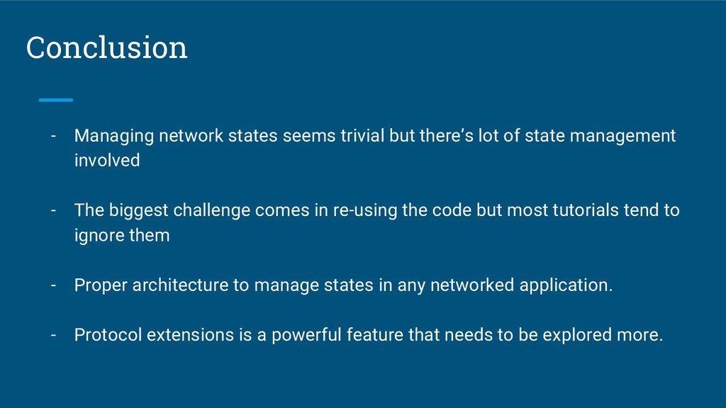 Conclusion - Managing network states seems triv...