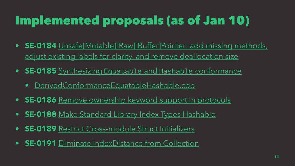 Implemented proposals (as of Jan 10) • SE-0184 ...