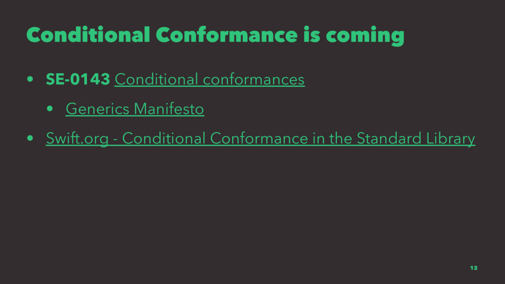 Conditional Conformance is coming • SE-0143 Con...