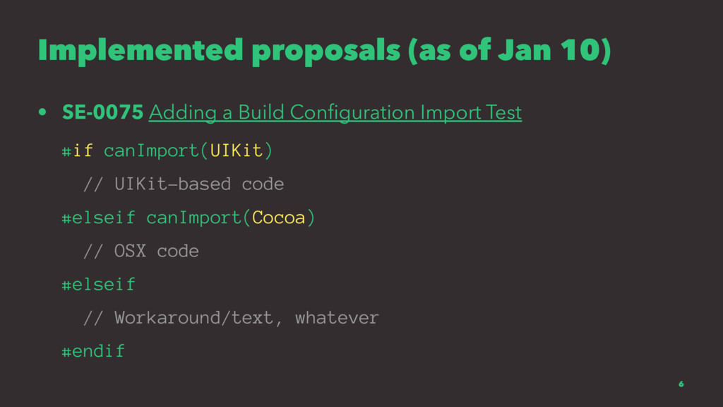 Implemented proposals (as of Jan 10) • SE-0075 ...