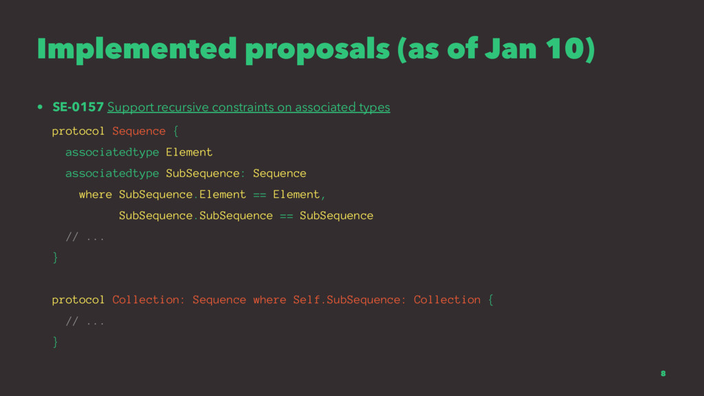 Implemented proposals (as of Jan 10) • SE-0157 ...
