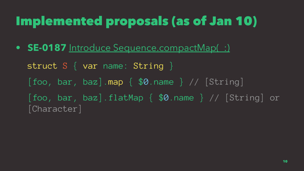 Implemented proposals (as of Jan 10) • SE-0187 ...