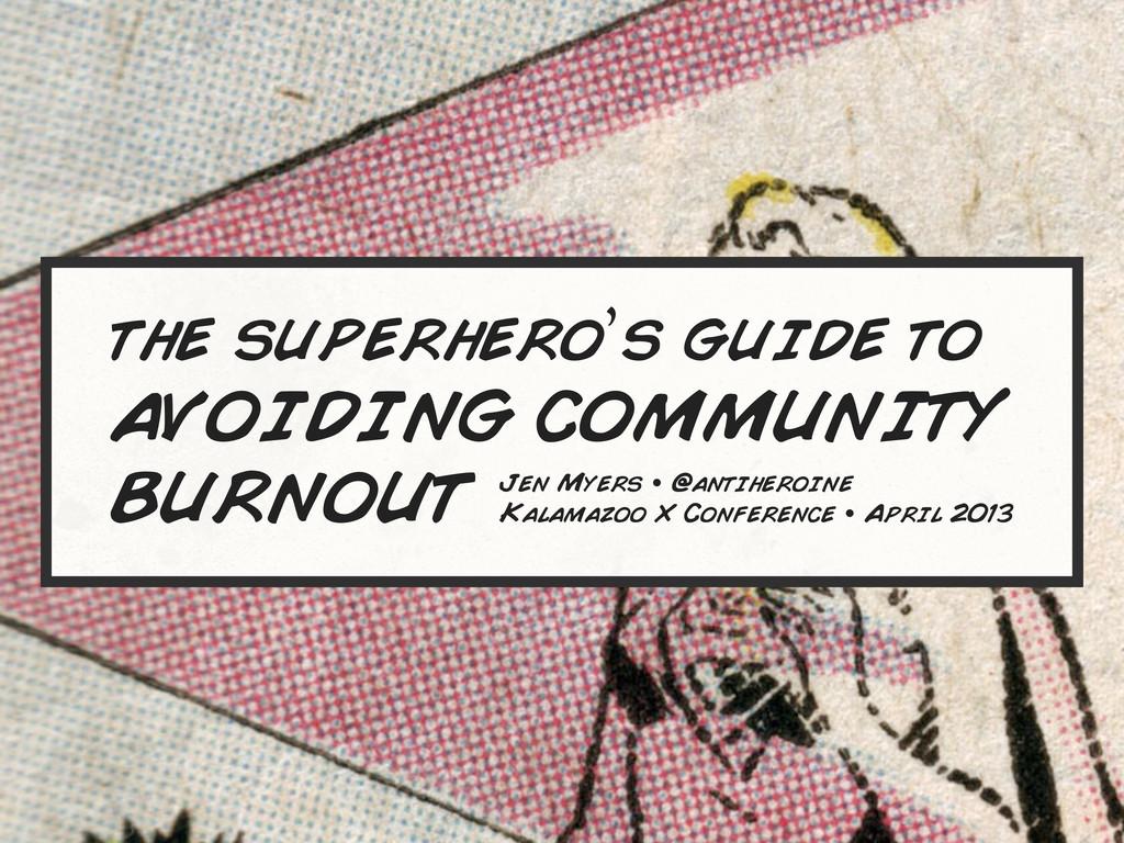 the superhero's guide to AVOIDING COMMUNITY BUR...