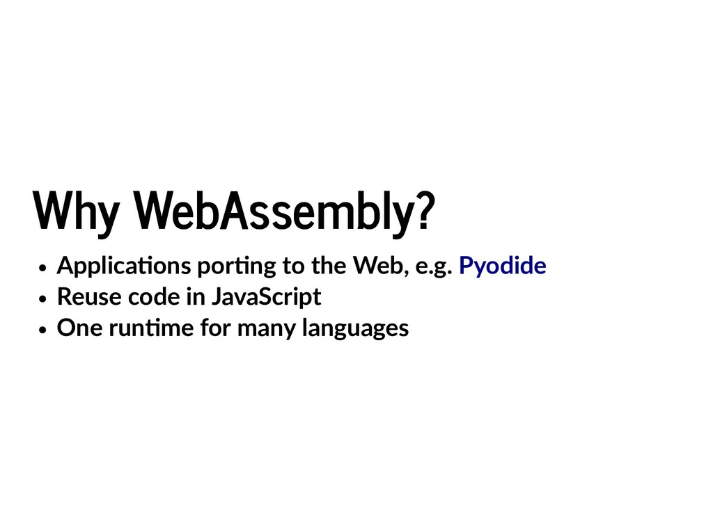 Why WebAssembly? Why WebAssembly? Applica ons p...