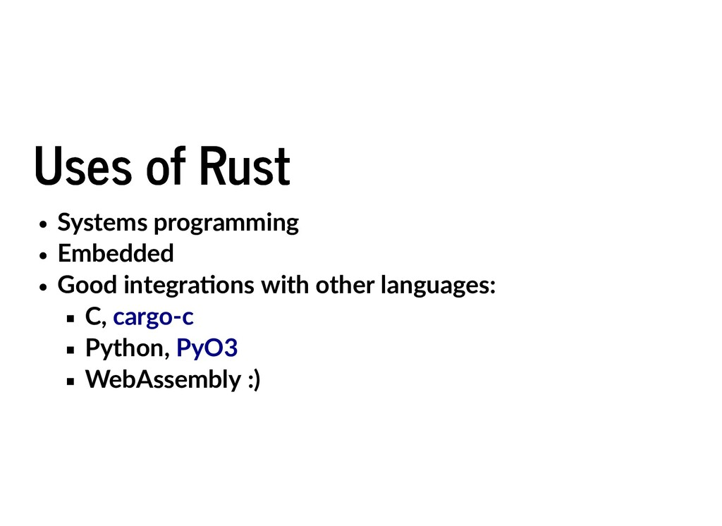 Uses of Rust Uses of Rust Systems programming E...