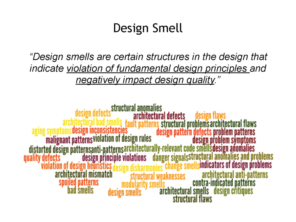 """Design smells are certain structures in the de..."
