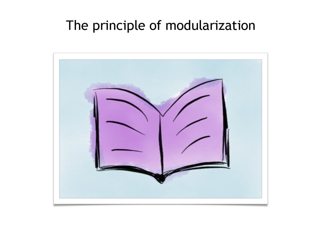 The principle of modularization