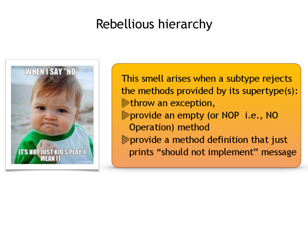 Rebellious hierarchy This smell arises when a s...