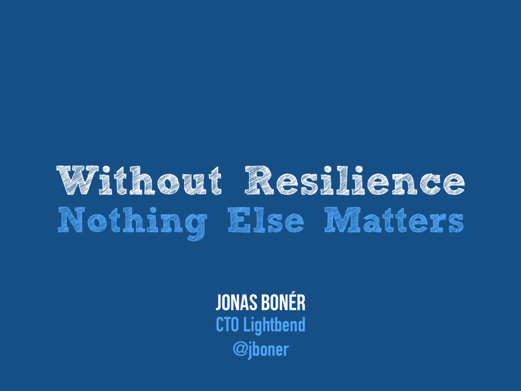 Without Resilience Nothing Else Matters Jonas B...