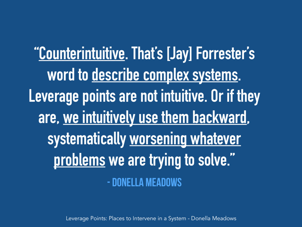 """""""Counterintuitive. That's [Jay] Forrester's wor..."""