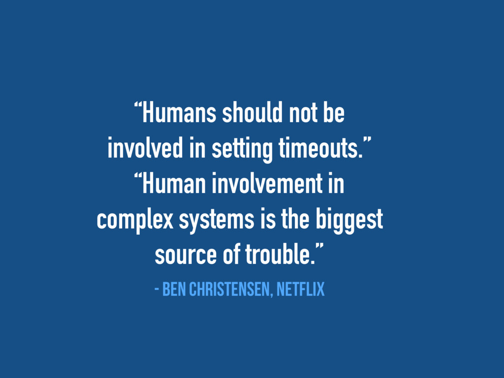 """""""Humans should not be involved in setting timeo..."""