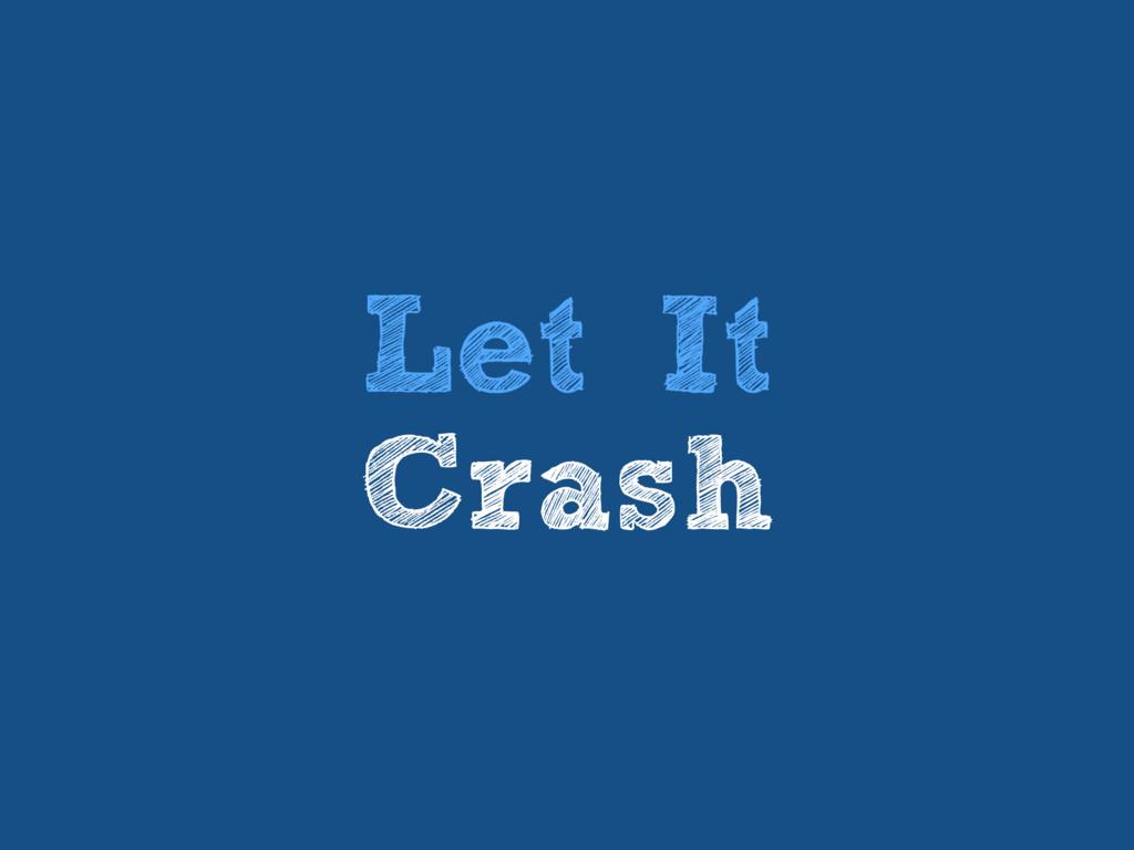 Let It Crash
