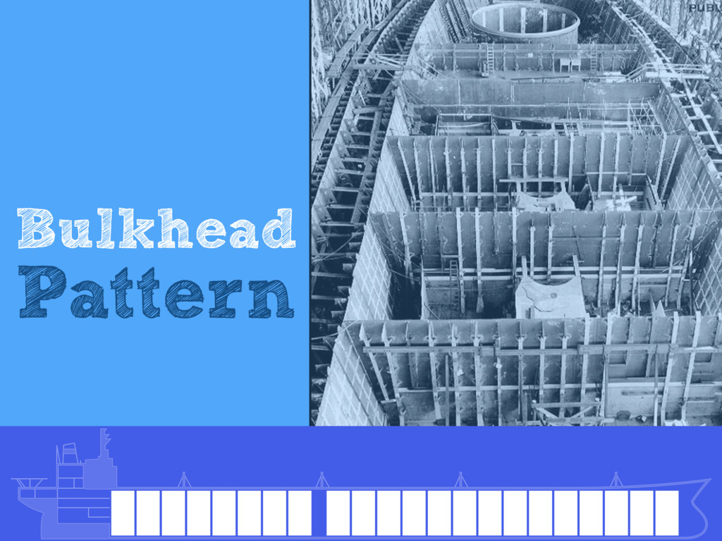 Bulkhead Pattern