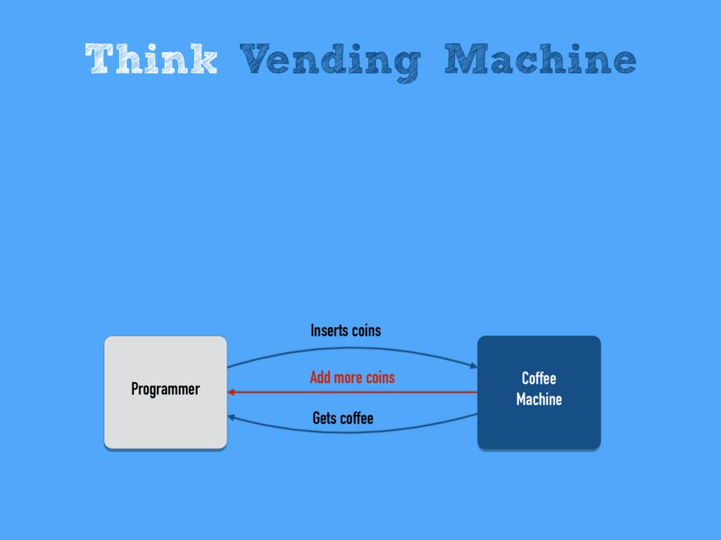 Think Vending Machine Coffee Machine Programmer...