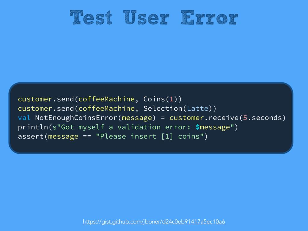 Test User Error customer.send(coffeeMachine, Co...