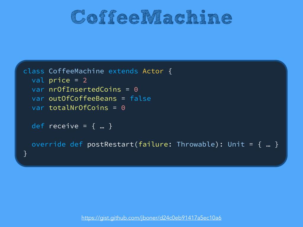 CoffeeMachine class CoffeeMachine extends Actor...