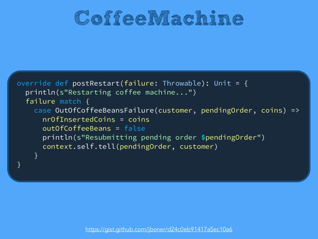 CoffeeMachine override def postRestart(failure:...