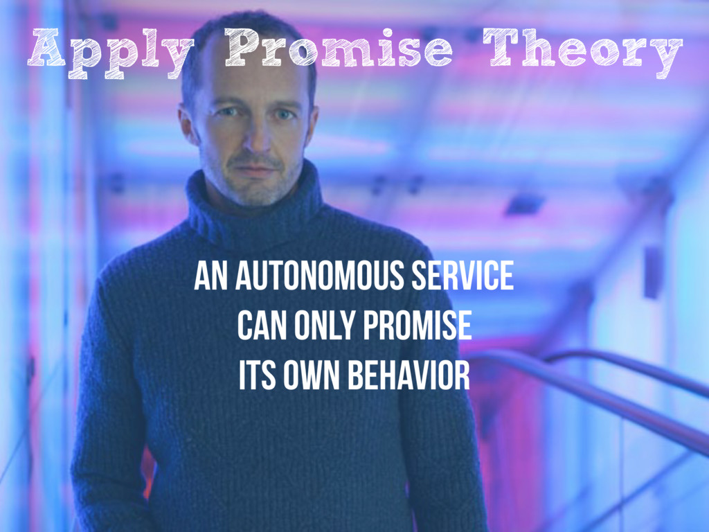 An autonomous Service can only promise its own ...