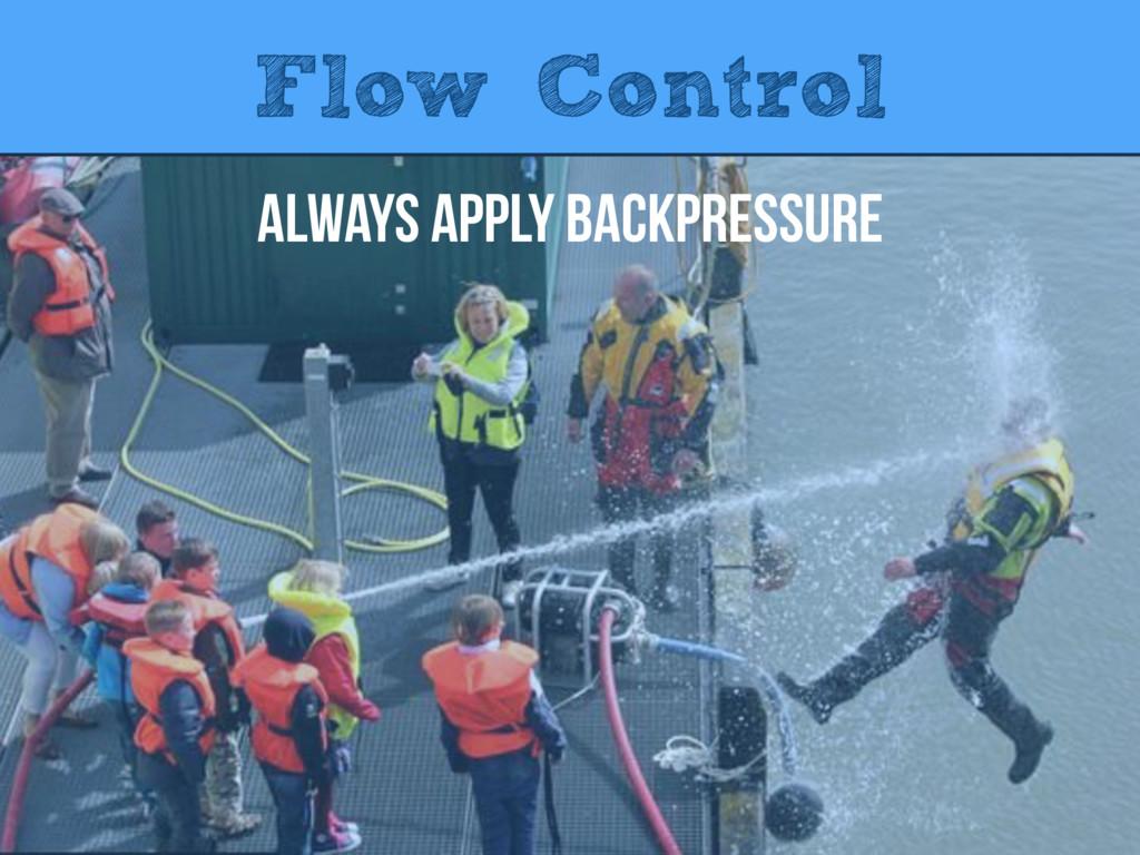 Flow Control Always Apply BackPressure