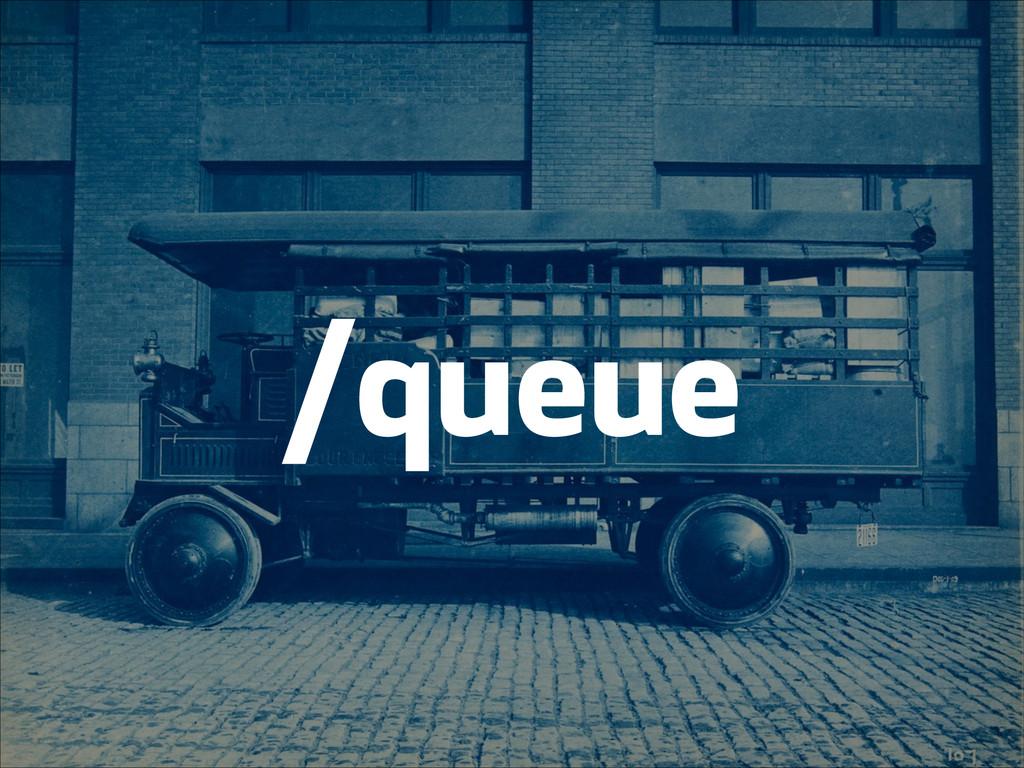 /queue