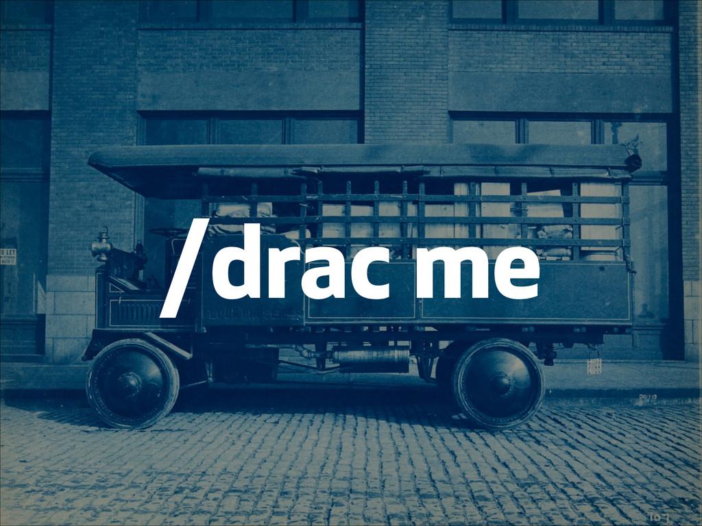 /drac me