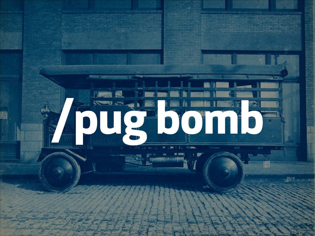 /pug bomb