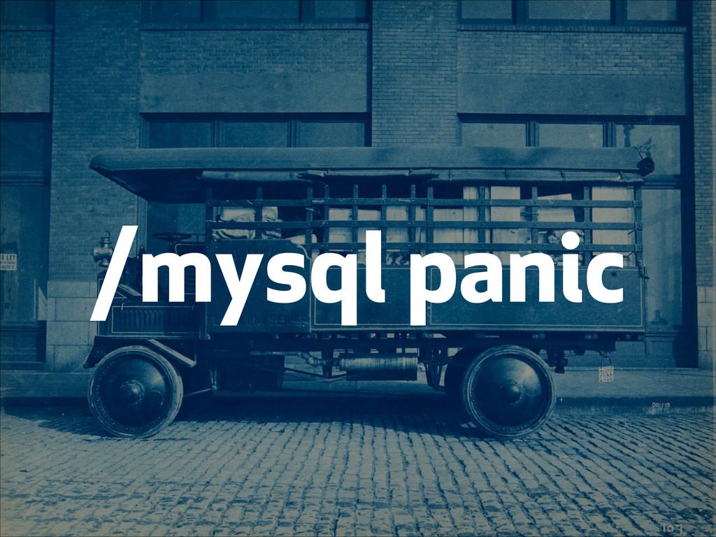 /mysql panic