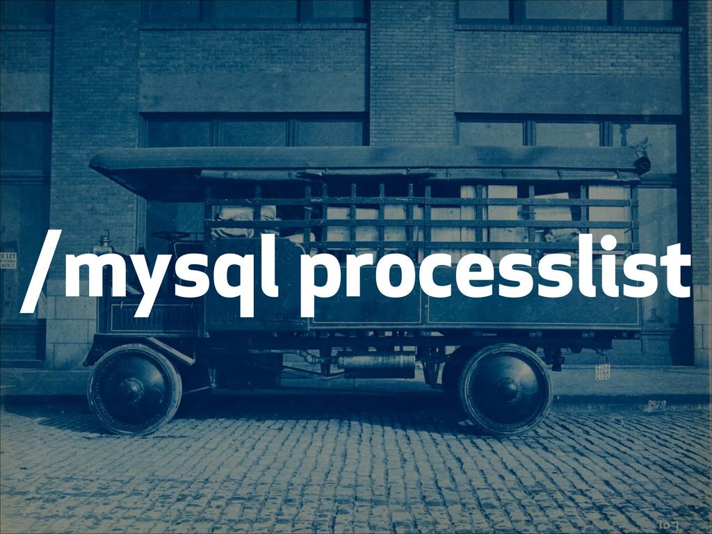 /mysql processlist