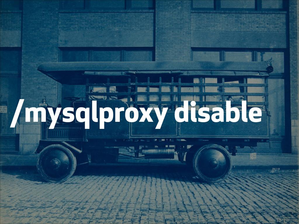 /mysqlproxy disable