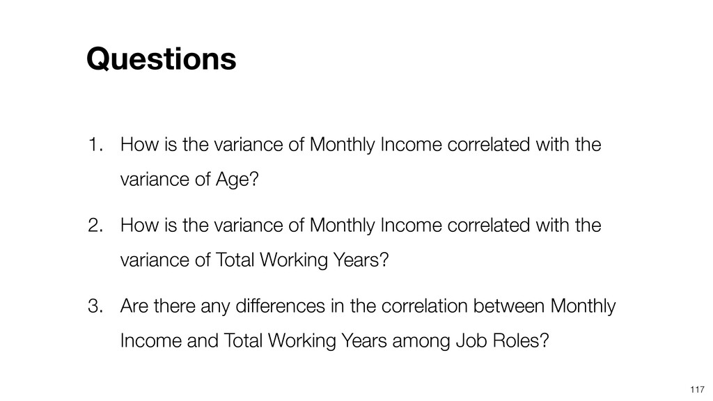 117 1. How is the variance of Monthly Income co...