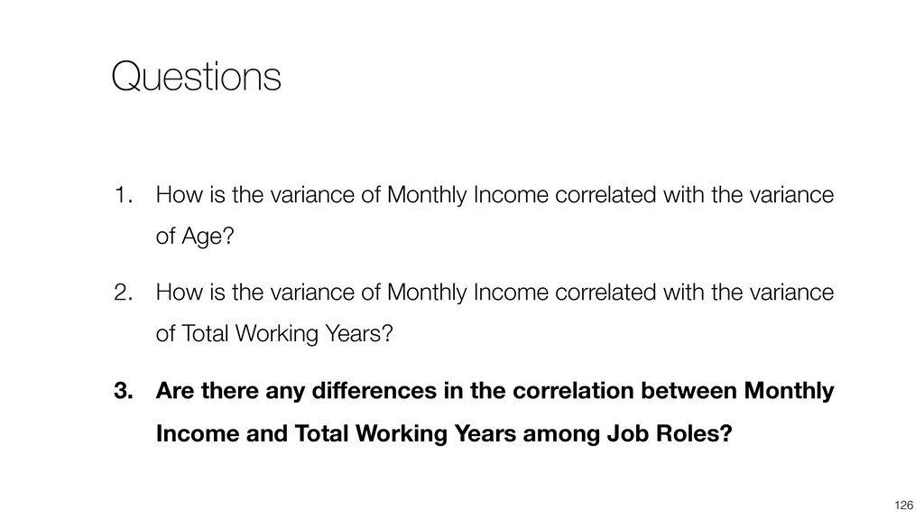 126 1. How is the variance of Monthly Income co...