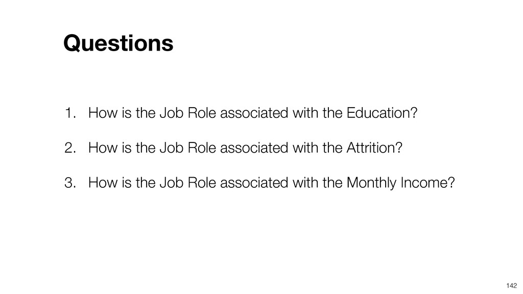 142 1. How is the Job Role associated with the ...