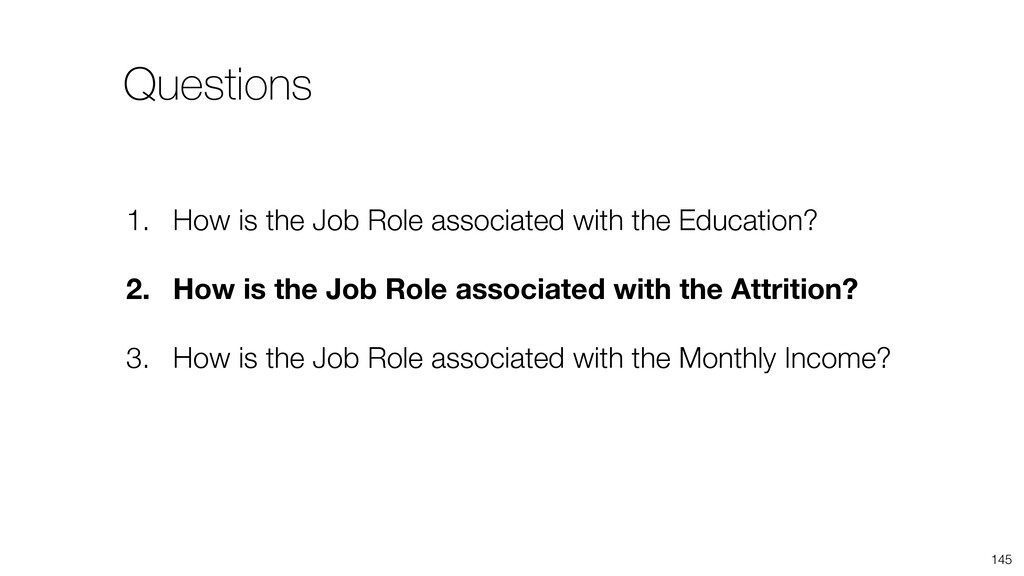 145 1. How is the Job Role associated with the ...