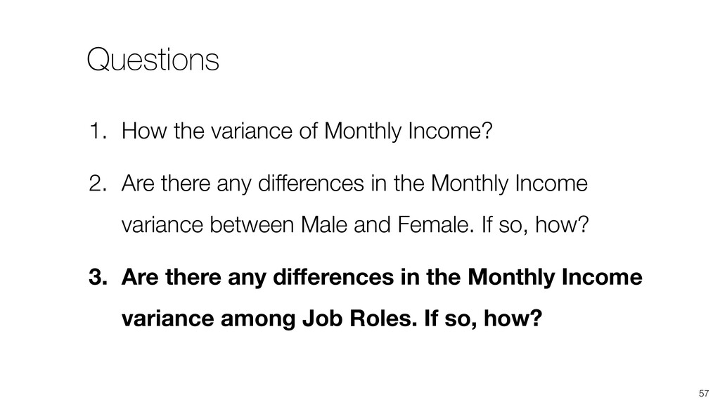 57 1. How the variance of Monthly Income? 2. Ar...