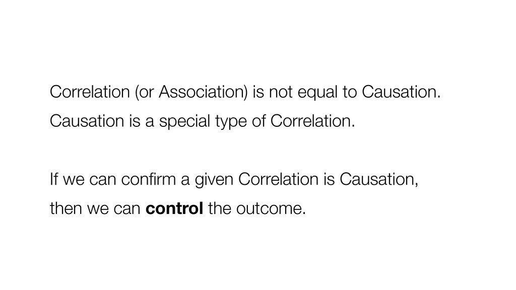Correlation (or Association) is not equal to Ca...