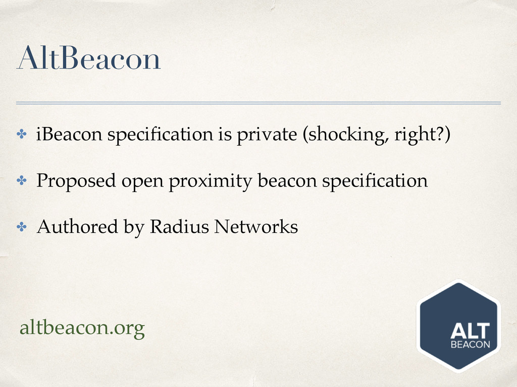 AltBeacon ✤ iBeacon specification is private (sh...
