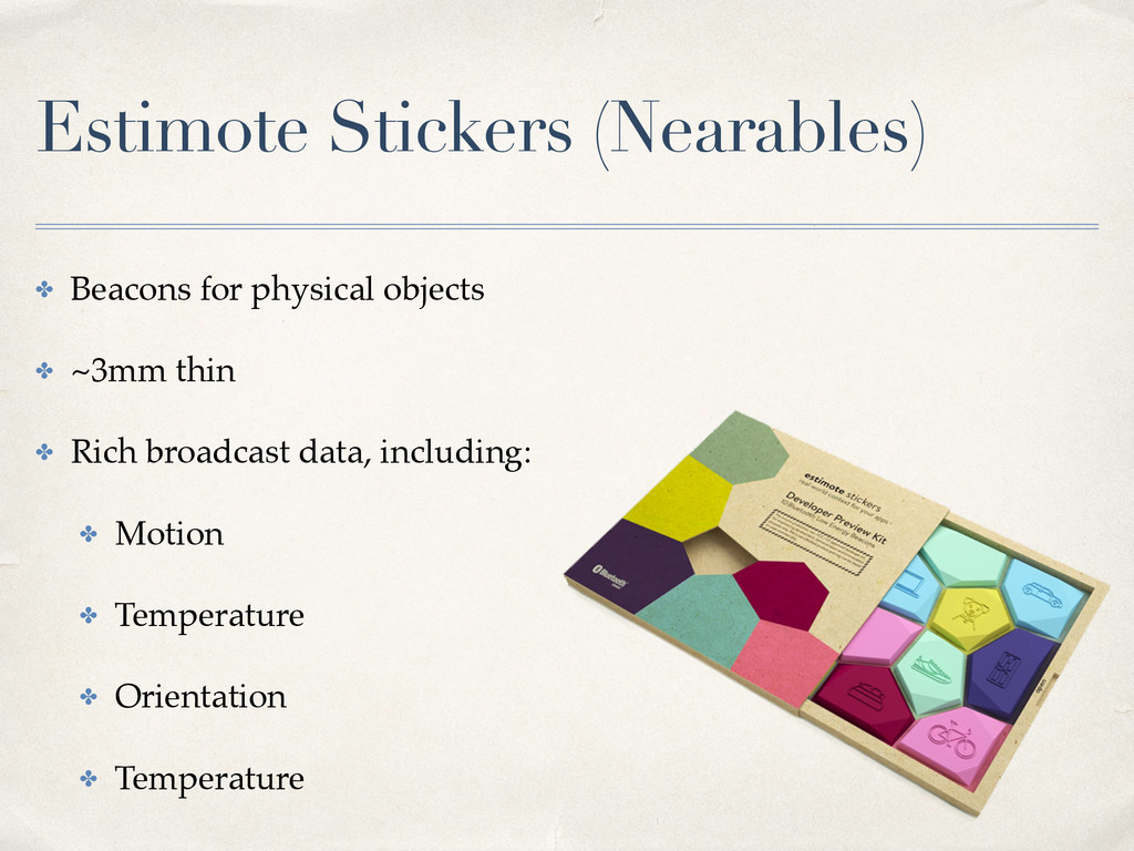 Estimote Stickers (Nearables) ✤ Beacons for phy...
