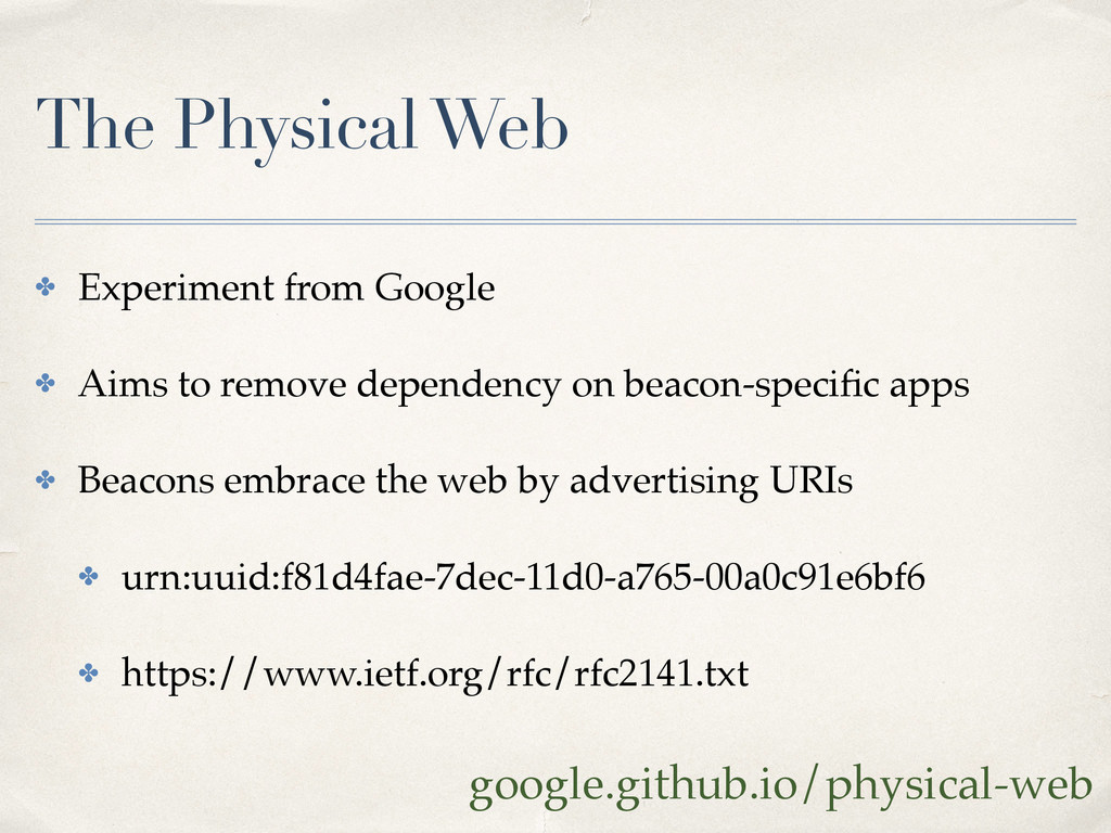 The Physical Web ✤ Experiment from Google ✤ Aim...