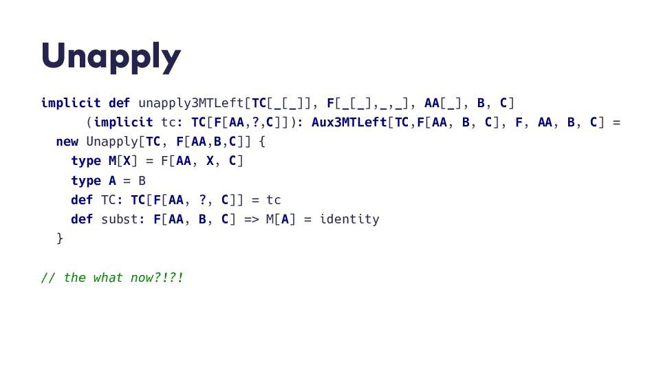 U n a p p l y implicit def unapply3MTLeft[TC[_[...