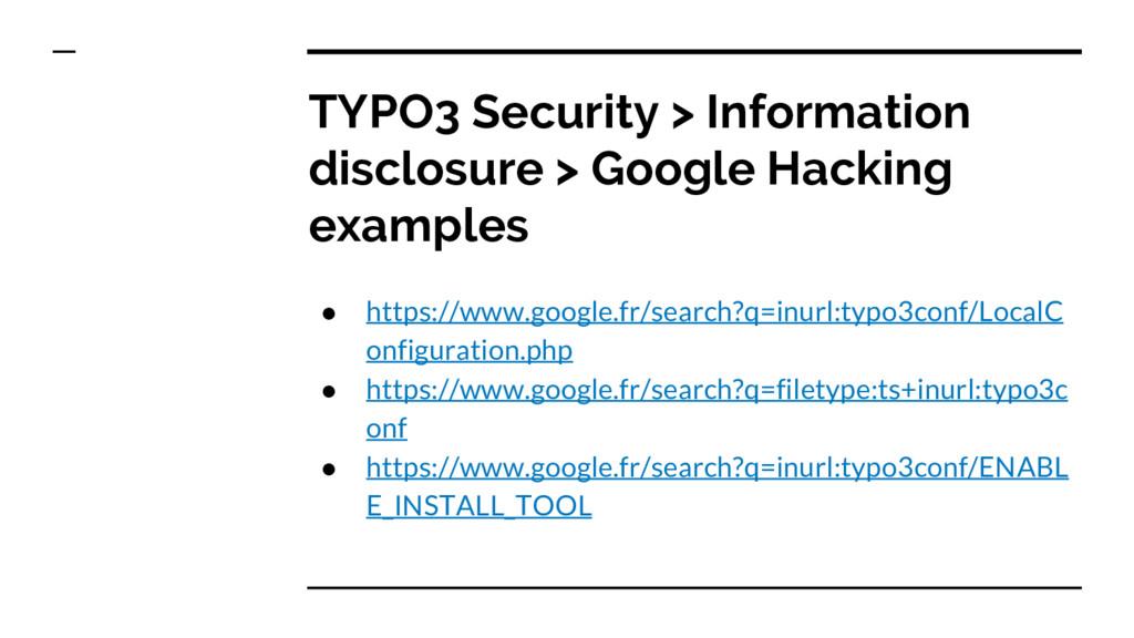 TYPO3 Security > Information disclosure > Googl...
