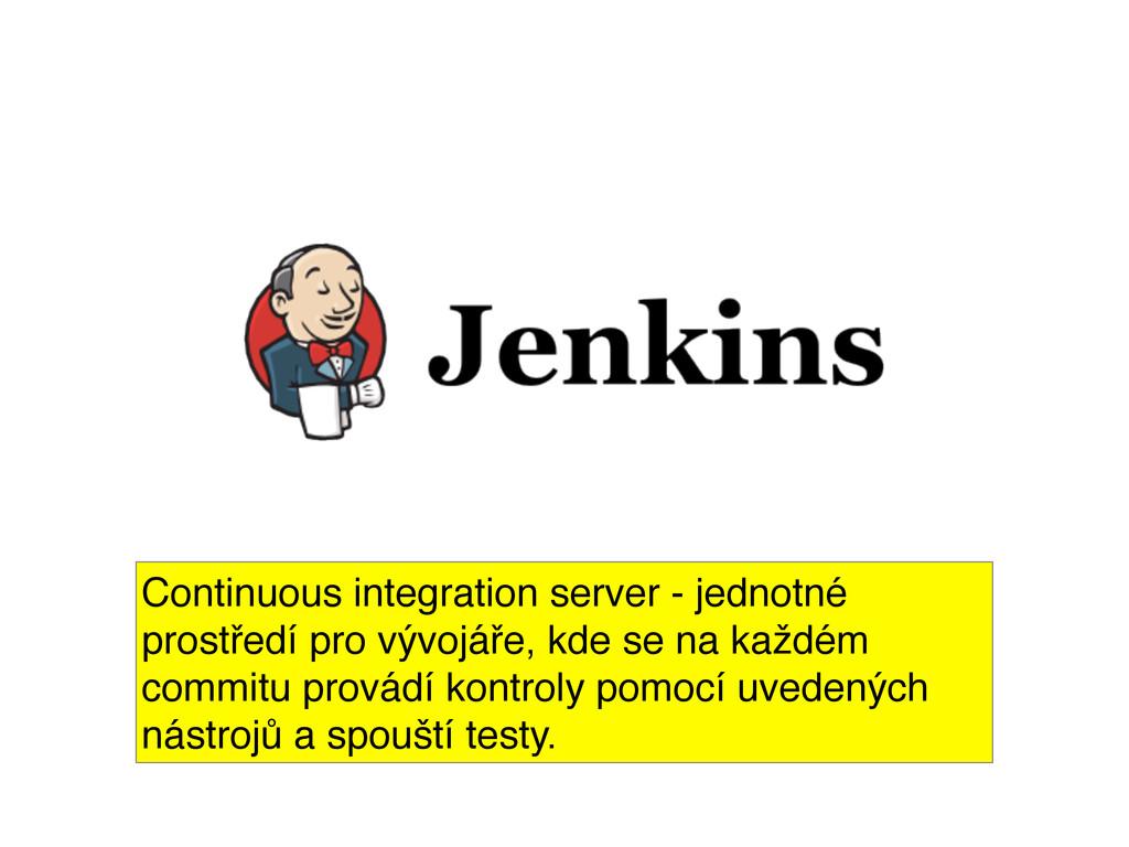 Continuous integration server - jednotné prostř...