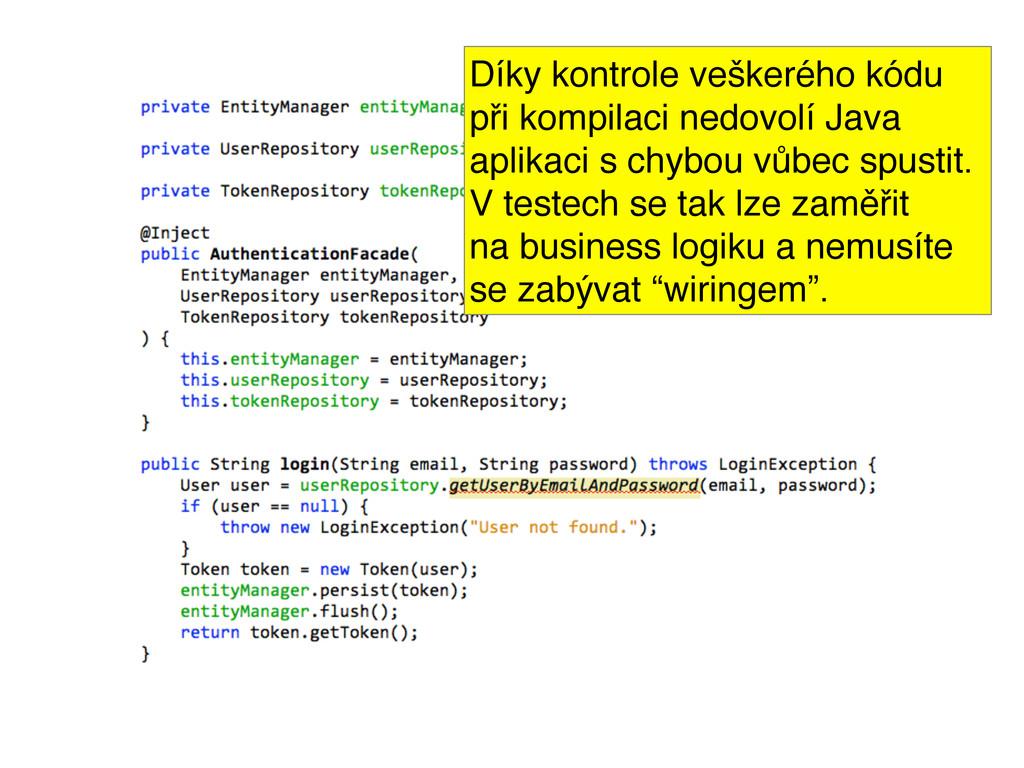 Díky kontrole veškerého kódu při kompilaci nedo...