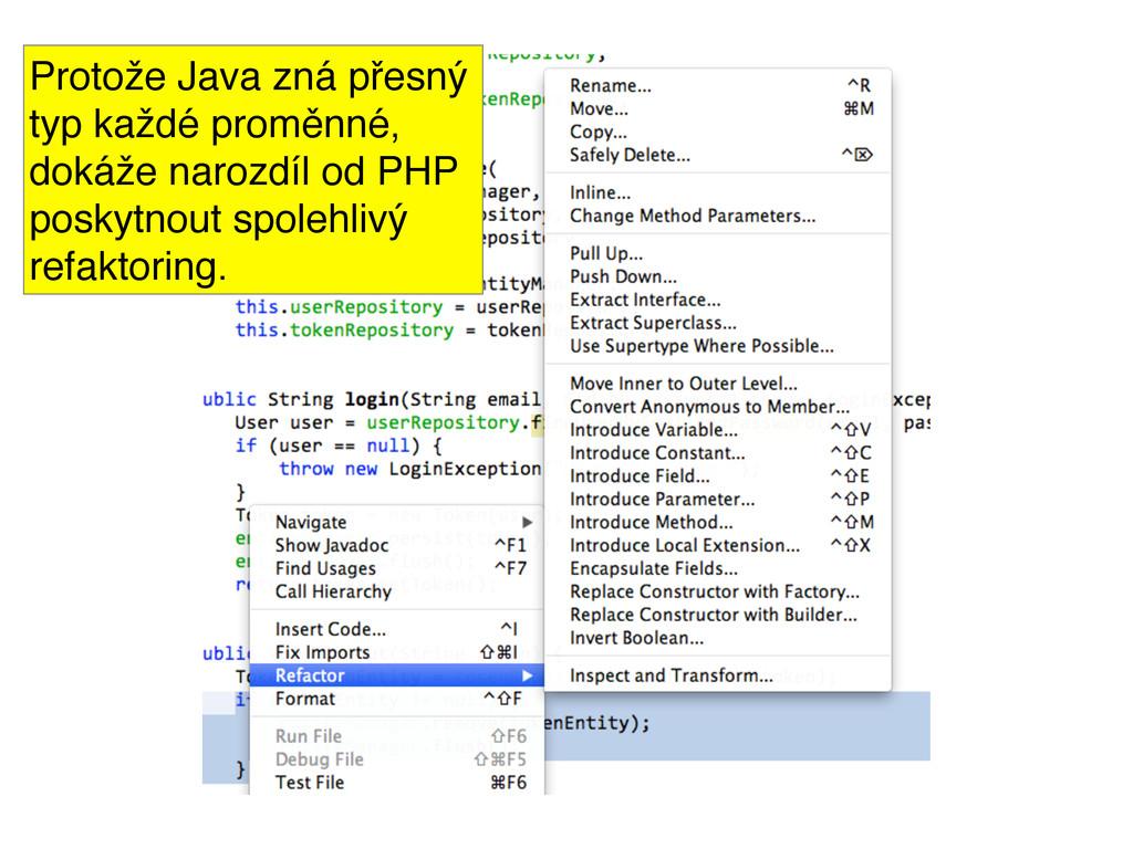 Protože Java zná přesný typ každé proměnné, dok...